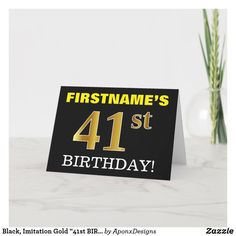 """Black, Imitation Gold """"41st BIRTHDAY"""" Card Happy Birthday Hot, 41st Birthday, Fourth Birthday, Birthday Greeting Cards, Custom Greeting Cards, Birthday Greetings, Black Colour Background, Thoughtful Gifts, First Birthdays"""