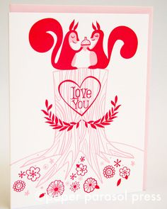 Love You Squirrels Cute Valentines Letterpress by paperparasol, $4.75 One more month till Valentine's Day!