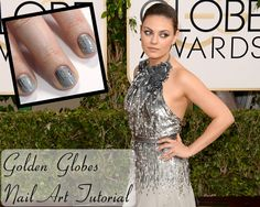 Golden Globes Fashion Nail Art Tutorial Golden Globes Inspired Nail Art Tutorial   Mila Kunis in Gucci Premiere