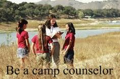 Be a camp counselor. CHEEECK.