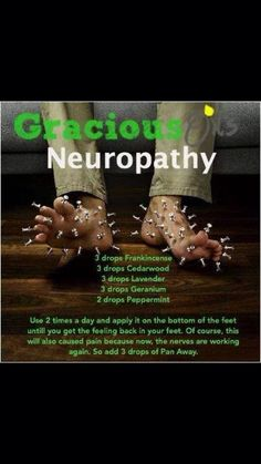 Neuropathy - Only Young Living concentrated oils for greatest therapeutic results.