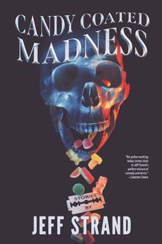 Like violence, blood, gore, grue and comedy? Shove your hand into Jeff Strand's bowl of CANDY COATED MADNESS. A collection of tales that will definitely delight. #horror #amreading Dark Alleyway, Cemetery Dance, Uncle Jack, Horror Books, Cheer Me Up, Work Today, Book Review, Comedy, Novels