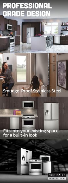 Frigidaire Professional offers an exclusive line of Smudge-Proof™ Stainless Steel kitchen appliances. A protective coating resists fingerprints (even from little ones underfoot) and cleans up easily, making it effortless to keep your kitchen looking this spotless. Plus the appliances fit into existing kitchen spaces, so you can have a professional built-in look, without a remodel.