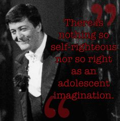 17 Of The Wisest Things Stephen Fry Has Ever Said  One of my absolute favourite people!