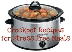 10 Crockpot Recipes for Stress Free Meals