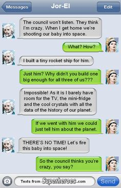 Life on Krypton, Part 2.  Texts From Superheroes