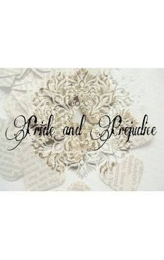 Pride and Prejudice ♡