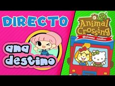 #AnaDestino | DIRECTO ANIMAL CROSSING WELCOME AMIIBO PONIENDO CARAVANAS ...