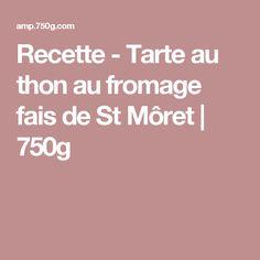 Recette - Tarte au thon au fromage fais de St Môret | 750g