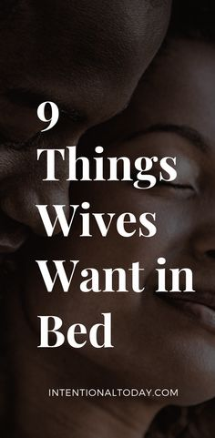 When a wife doesn't enjoy intimacy with her husband, sex becomes a burden. Further, her lack of enjoyment spells trouble for the overall relationship because a marriage without a deep and growing connection is a marriage struggling from within. Here are 9 things wives want from their husbands for better sex in marriage #sex #marriedsex #intentionaltoday #Christianmarriage #newlyweds #funsex