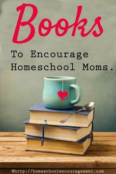 Books to Encourage Homeschool Moms