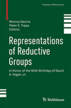 Representations of reductive groups : in honor of the 60th birthday of David A. Vogan, Jr / Monica Nevins, Peter E. Trapa, editors