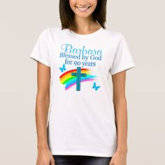 LOVELY 90TH BIRTHDAY PERSONALIZED BLESSED BY GOD T-Shirt Use Promo Code CYBRWEEKSALE for our beautiful and inspiring 90th birthday gifts. http://www.zazzle.com/jlpbirthday/gifts?cg=196466070953440941&rf=238246180177746410  #90thbirthday #90yearsold #Happy90thbirthday #90thbirthdaygift #90thbirthdayidea #90yroldChristian  #happy90th #Blessed90th