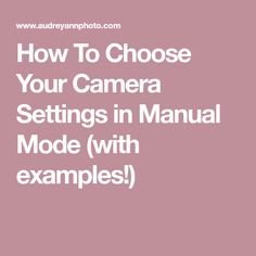 How To Choose Your Camera Settings in Manual Mode (with examples! Dslr Photography Tips, Photography Lessons, Mobile Photography, Photography Tutorials, Digital Photography, Photography Business, Iphone Photography, Better Photography, Learn Photography