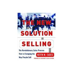 The New Solution Selling - 2 Edition by Keith M Eades (Hardcover) How To Get, Reading, Products, Sales Prospecting, Reading Books, Gadget
