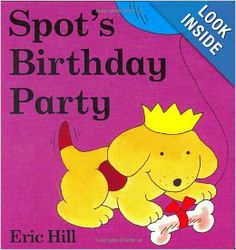 *Spot's Birthday Party: Eric Hill: 9780399247705: Amazon.com: Books