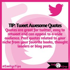 ★#EmilysTips for #Twitter★  Tweet Awesome Quotes...  Quotes are great for twitter, easy to retweet and can appeal to a wide audience. Post quotes related to your niche from your favorite books, thought leaders or blog posts.  #EmilysTwitterTips #EmilysMarketingTips #TwitterTips #EmilylaGrange  Come join my ➥ #TwitterTuesday Party over on my cover image all day today!