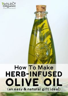 How To Infuse Olive Oil | Herb Infused Oil