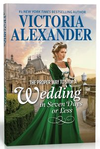 THE PROPER WAY TO STOP A WEDDING IN SEVEN DAYS OR LESS (The Lady Travelers Guide #.5) by Victoria Alexander | Ms C's Diversions