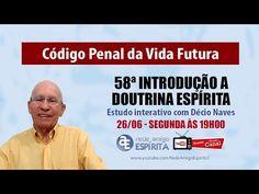 Código Penal da Vida Futura - 58ª Introdução à Doutrina Espírita com Déc...