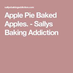 Apple Pie Baked Apples. - Sallys Baking Addiction