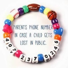 Bracelet for kiddies. Would be good for travelling, busy events, or just for learning their own phone number. (Make as a class project after learning phone numbers. Send home as a gift for parents to use when taking kiddos on trips/outings. Cool Baby, Baby Kind, Fantastic Baby, Mom Hacks, Baby Hacks, Hacks For Kids, Kids Diy, 100 Life Hacks, Girl Hacks