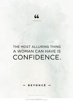 The most alluring thing a woman can have is confidence. Picture Quotes.