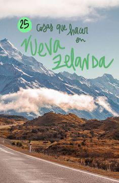 25 cosas que hacer en Nueva Zelanda!! All Over The World, Around The Worlds, World Traveler, Australia Travel, New Zealand, Travel Destinations, Wanderlust, Adventure, Mountains