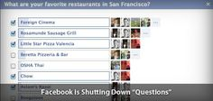 Facebook is shutting down Questions and polls for user feeds.