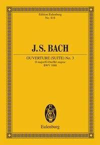 BACH, Johann Sebastian. Overture (Suite) No. 3. D major. Eulenburg