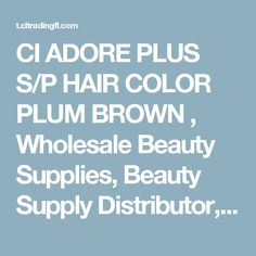 CI ADORE PLUS S/P HAIR COLOR PLUM BROWN , Wholesale Beauty Supplies, Beauty Supply Distributor, Fashion Accessories, General Merchandise, Cosmetics, C&L Trading, CL Trading, Florida, Miami