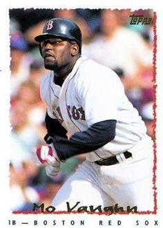 1995 Topps #205 Mo Vaughn - Boston Red Sox (Baseball Cards) by Topps. $0.88. 1995 Topps #205 Mo Vaughn - Boston Red Sox (Baseball Cards)