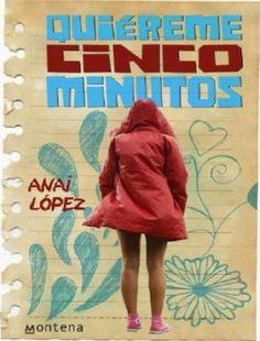 QUIÉREME CINCO MINUTOS #1 - SAGA QUIÉREME CINCO MINUTOS, ANAÍ LOPEZ http://bookadictas.blogspot.com/2014/10/saga-quiereme-cinco-minutos-anai-lopez.html