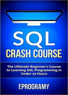 Sql: Crash Course The Ultimate Beginners Course To Learning Sql Programming In Under 12 Hours free ebook Visual Basic Programming, Ruby Programming, Computer Programming Languages, Object Oriented Programming, Python Programming, Computer Technology, Computer Science, Learn Ruby, Learn Sql