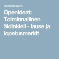 OpenIdeat: Toiminnallinen äidinkieli - lause ja lopetusmerkit Special Needs Teaching, Writing Skills, Kids Learning, Literature, Language, Education, Reading, School, Action