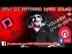 JAVI DJ PATARRO HARD SOUND VOLUMEN 76 (27-10-2017) FACEBOOK LIVE 1