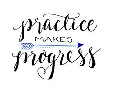 "No one really enjoys doing things they're not good at. I've never liked the expression ""Practice Makes Perfect."" Because perfection is..."