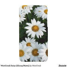 WestCreek Daisy (Glossy/Matte) Glossy iPhone 6  Case This can be customized on the Zazzle page for Samsung, Motorola or Blackberry models !
