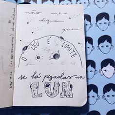 """212 Likes, 6 Comments - Aline Albino (@byalinealbino) on Instagram: """"Day 11: Não me diga que o céu é o limite se há pegadas na lua ❤️✏️ . #365diasdehandlettering .…"""""""