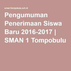 Pengumuman Penerimaan Siswa Baru 2016-2017 | SMAN 1 Tompobulu