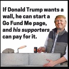 Maybe he could pay for it.