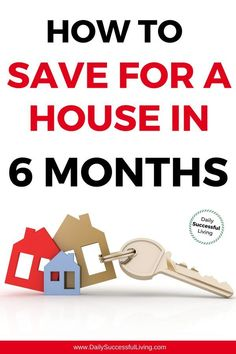 How to save for a house in 6 months. 6 Tips to help you save a large down payment for your first home.