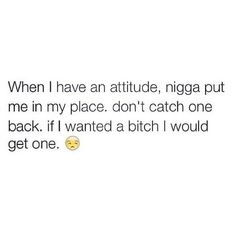 ✔️Right like dont become a lil bitch with the baddest bitchlike boss up my nigga i love a dude that can try&put me in my place a big turn on✨