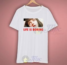 Life Is Boring Mia Wallace Pulp Fiction Quote T Shirt available for men/women size. The picture will be printed using Direct To Garment (DTG) Printing Technology in full color with durable photo quality reproduction NOT use heat transfer method. Retro Shirts, Graphic Shirts, Pulp Fiction Quotes, 80s Tees, Mia Wallace, Mens Clothing Styles, Men's Clothing, Photo Quality, Loom