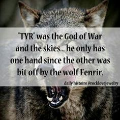 "Happy Tuesday!!! (Glædelig Tirsdag!!!) From Himself: ""If you don't know this, darling, you really need to catch up...."" (Tyr, Fenrir, Norse, Viking, god, deity)"