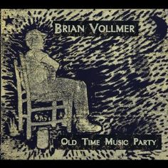 Brian Vollmer - Old Time Music Party