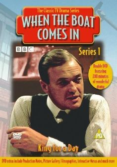 When The Boat Comes In - 1970's TV serial starring James Bolan, set in depression era Tyneside