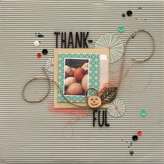 Leah Farquharson thankful layout for this month's OLW Word Up! inspiration. What are YOU thankful for?