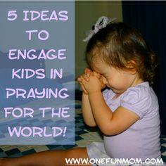 Five Ideas to Engage Kids in Praying For the World