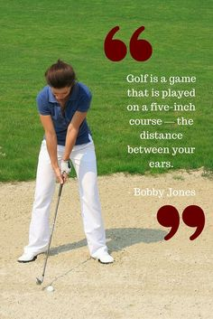 Golf is a game that is played on a five-inch course — the distance between your ears. - Bobby Jones   more #golf quotes from @lorisgolfshoppe